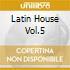 LATIN HOUSE VOL.5
