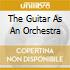 THE GUITAR AS AN ORCHESTRA