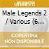 MALE LEGENDS/6 CD SET Spec.Price