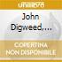 JOHN DIGWEED, GORDN KAYE