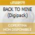 BACK TO MINE (Digipack)