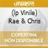 (LP VINILE) RAE & CHRIS
