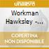Workman Hawksley - From Him And The Girls