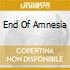 END OF AMNESIA