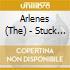 Arlenes - Stuck On Love