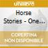 Horse Stories - One Hundred Wave