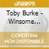 CD - BURKE, TOBY - WINSOME LONESOME