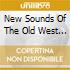 New Sounds Of The Old West Vol.2