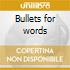 Bullets for words
