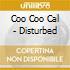 Coo Coo Cal - Disturbed