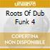 Roots Of Dub Funk 4
