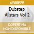 DUBSTEP ALLSTARS VOL 2