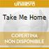 Take Me Home - Various Artists Compiled