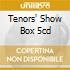 TENORS' SHOW BOX 5CD