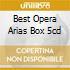 BEST OPERA ARIAS BOX 5CD