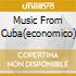 MUSIC FROM CUBA(ECONOMICO)