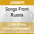 SONGS FROM RUSSIA