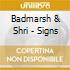 Badmarsh & Shri - Signs