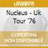 Nucleus - Uk Tour '76