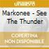 Markonee - See The Thunder