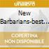 NEW BARBARIANS-BEST OF