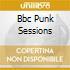 BBC PUNK SESSIONS