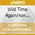 WILD TIME AGAIN/NON STOP NITRO POP