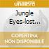JUNGLE EYES-LOST EMI REC