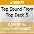 TOP SOUND FROM TOP DECK 5