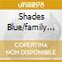 SHADES BLUE/FAMILY REUNIO