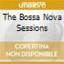 THE BOSSA NOVA SESSIONS
