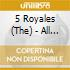 The 5 Royales - All Right! / The Apollo Recordings 1951 - 1955