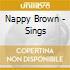 Nappy Brown -  Sings