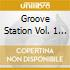Groove Station Vol. 1