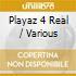 Various - Playaz 4 Real