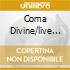 COMA DIVINE/LIVE IN ROME