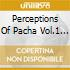 Perceptions Of Pacha Vol.1 (2 Cd)