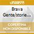BRAVA GENTE/STORIE DI FINE SECOLO
