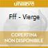 Fff - Vierge