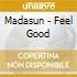 Madasun - Feel Good