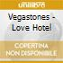 Vegastones - Love Hotel