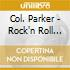 Col. Parker - Rock'n Roll Music