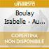 Boulay Isabelle - Au Moment Detre A Vous