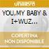 YOU,MY BABY & I+WUZ (2CDx1)