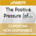 THE POSITIVE PRESSURE (OF INJUSTICE)