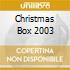 CHRISTMAS BOX 2003