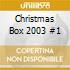 CHRISTMAS BOX 2003 #1
