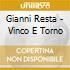 Gianni Resta - Vinco E Torno