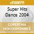SUPER HITS DANCE 2004