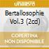 BERTALLOSOPHIE VOL.3 (2CD)